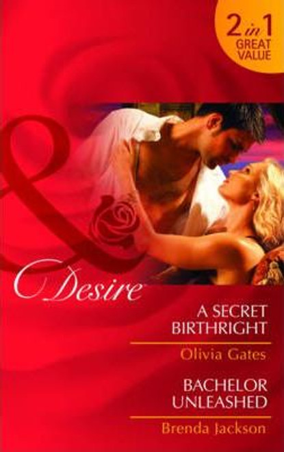 Mills & Boon / Desire / 2 in 1 / A Secret Birthright & Bachelor Unleased