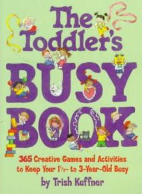 Kuffner, Trish / The Toddler's Busy Book