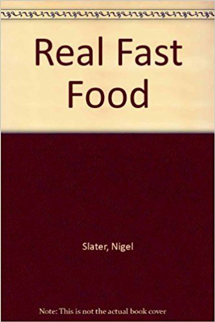 Slater, Nigel / Real Fast Food