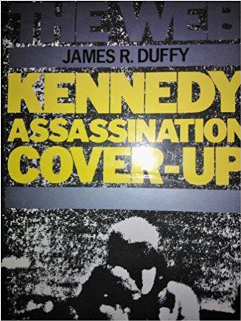 Duffy, James R. / The Web: Kennedy, Assassination, Cover-up