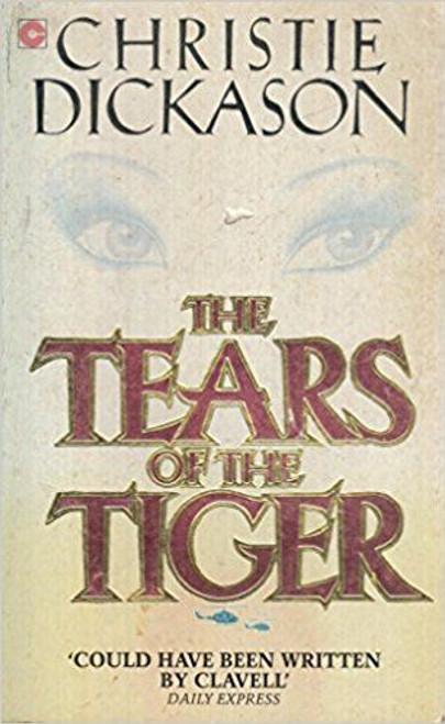 Dickason, Christie / Tears of the Tiger