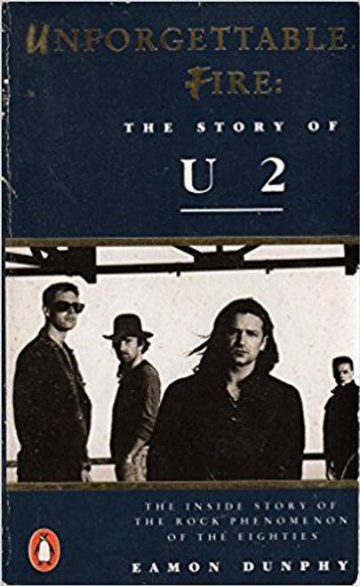 """Dunphy, Eamon / Unforgettable Fire: Story of """"U2"""""""