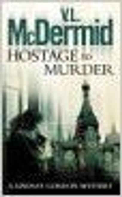 McDermid, V.l / Hostage to Murder (Lindsay Gordon Crime Series, Book 6)