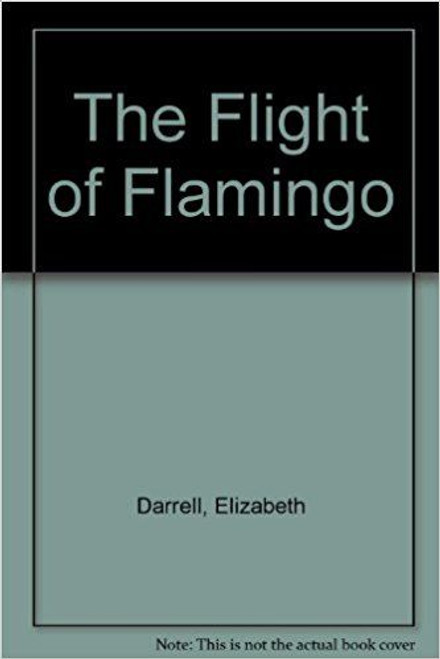 Darrell, Elizabeth / The Flight of Flamingo