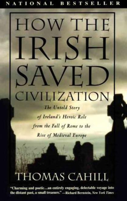 Cahill, Thomas / How the Irish Saved Civilization