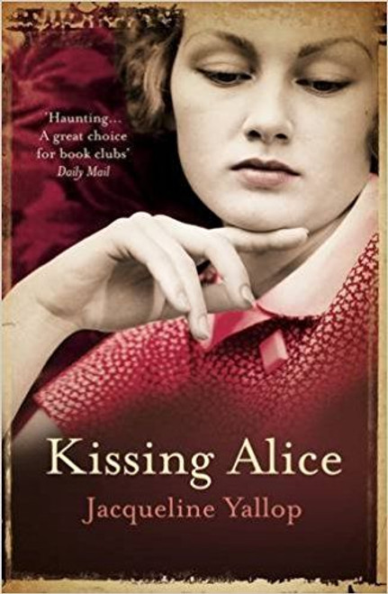 Yallop, Jacqueline / Kissing Alice