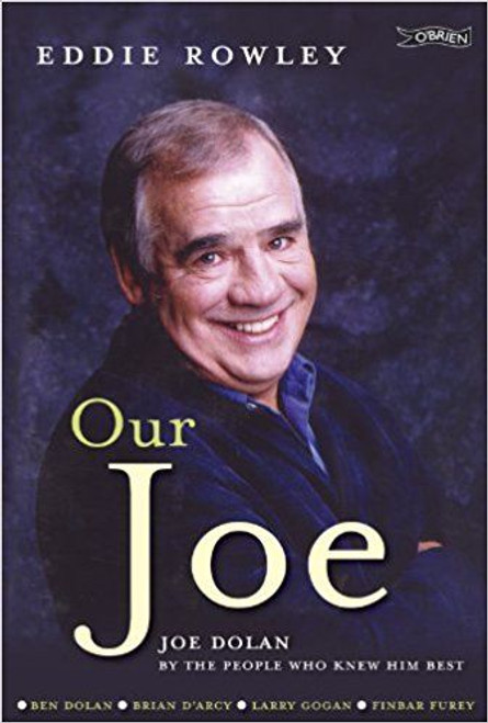 Rowley, Eddie / Our Joe: Joe Dolan by the People who Knew him Best (Large Paperback)