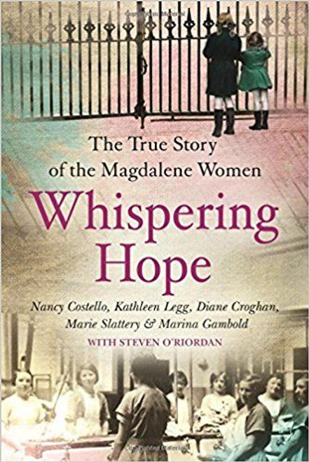 Costello, Nancy / Whispering Hope: The True Story of the Magdalene Women (Large Paperback)