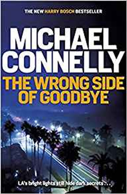 Connelly, Michael / The Wrong Side of Goodbye (Large Paperback)