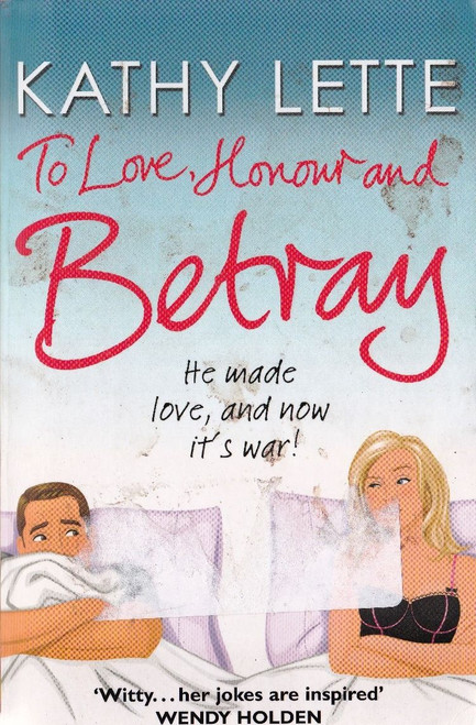 Lette, Kathy / To Love, Honour and Betray