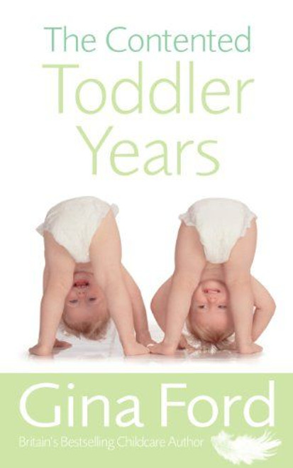 Ford, Gina / The Contented Toddler Years (Medium Paperback)