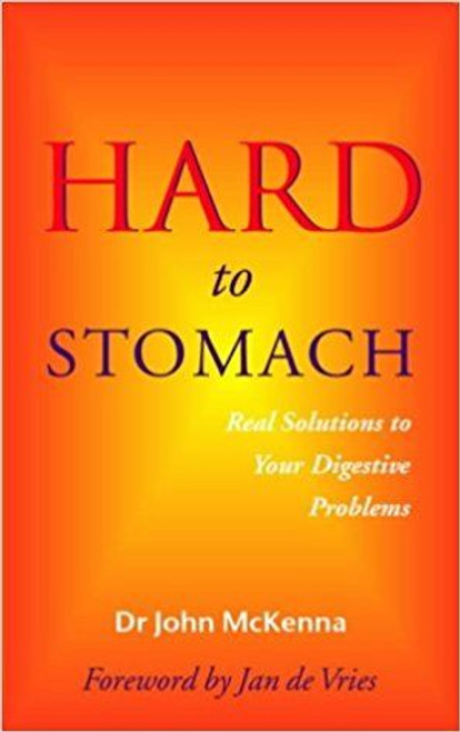 McKenna, John / Hard to Stomach: Real Solutions to Your Digestive Problems (Medium Paperback)
