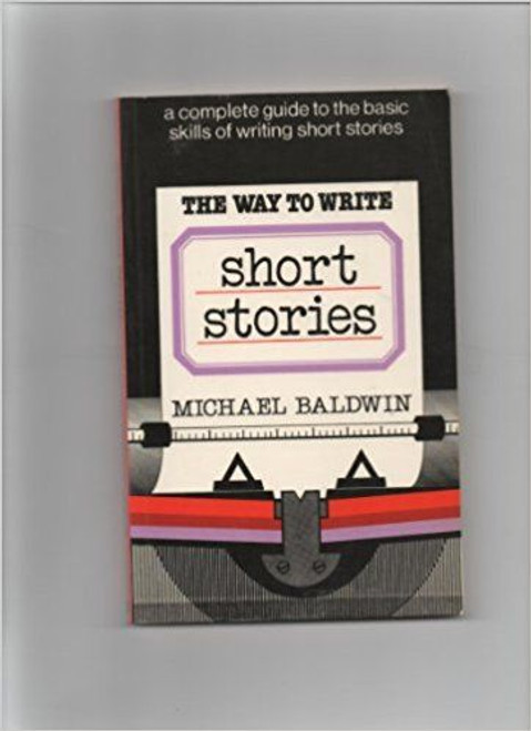 Baldwin, Michael / The Way to Write Short Stories (Medium Paperback)