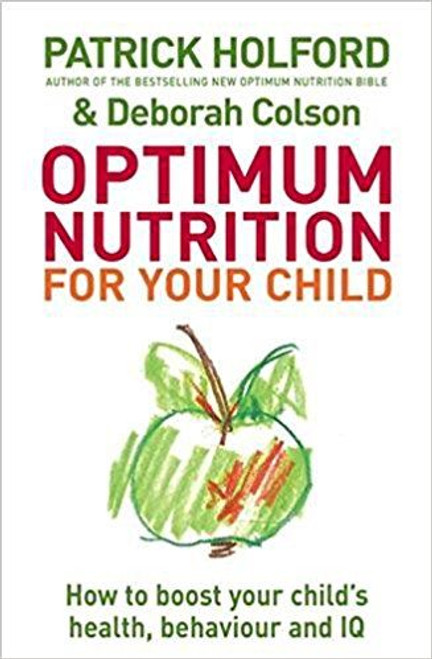 Holford, Patrick / Optimum Nutrition For Your Child (Large Paperback)