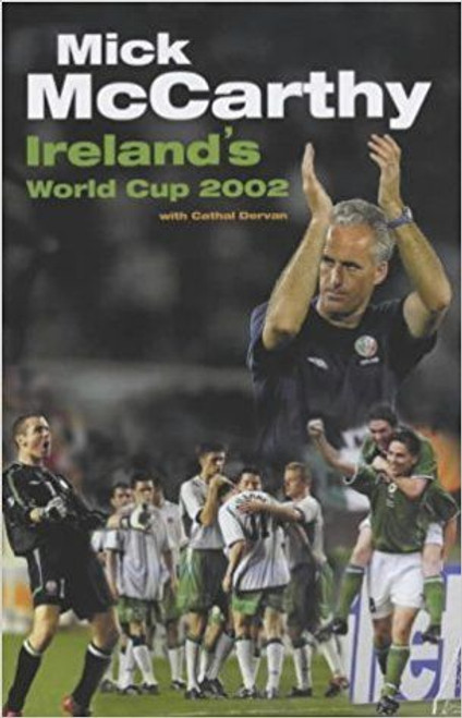 MCCarthy, Mick / Mick McCarthy's World Cup Diary 2002 (Large Hardback)