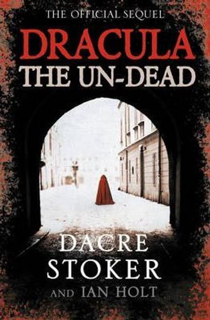 Stoker, Dacre / Dracula: The Un-Dead