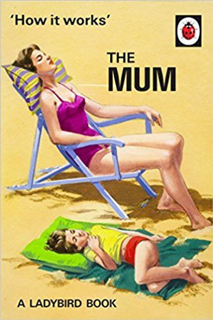 ladybird / How It Works: The Mum
