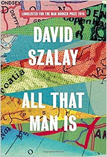 Szalay, David / All That Man Is (Hardback)