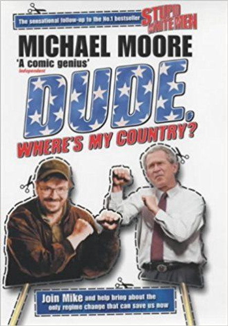 Moore, Michael / Dude, Where's My Country? (Hardback)