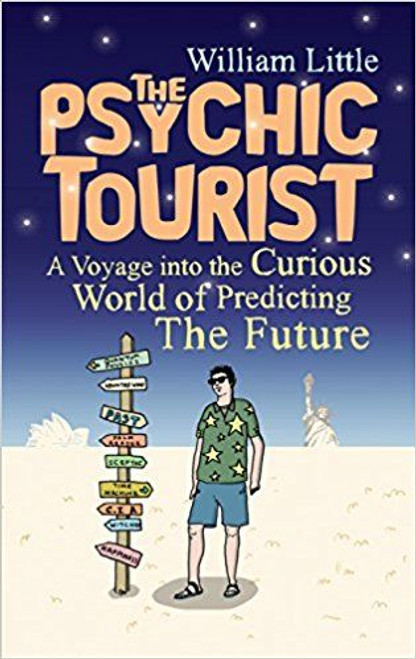 Little, William / The Psychic Tourist (Hardback)