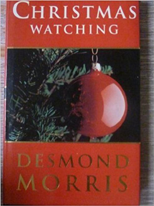 Morris, Desmond / Christmas Watching (Hardback)