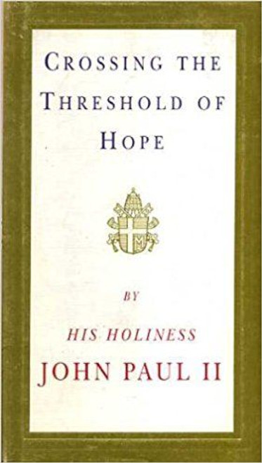 Paul, John / Crossing the Threshold of Hope (Hardback)