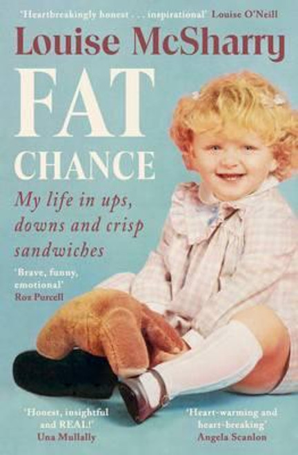 McSharry, Louise / Fat Chance: My Life in Ups Downs and Crisp Sandwiches (Large Paperback)