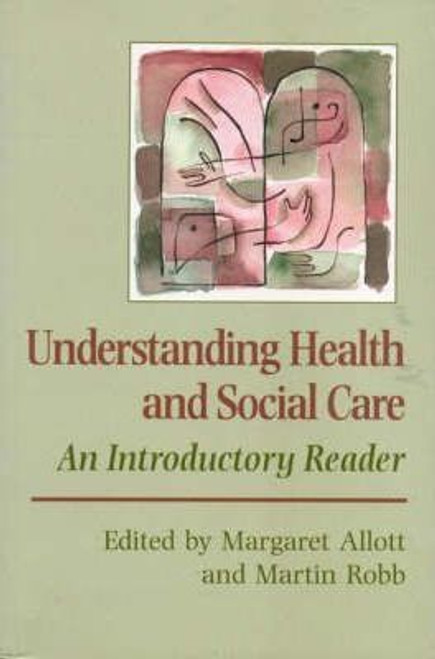 Allott, Margaret / Understanding Health and Social Care : An Introductory Reader (Large Paperback)