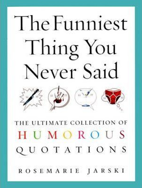 Jarski, Rosemarie / The Funniest Thing You Never Said (Large Paperback)