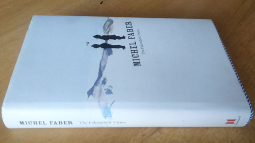 Faber, Michael - The Fahrenheit Twins Hardcover 1st ed, 2005 Hb Short stories