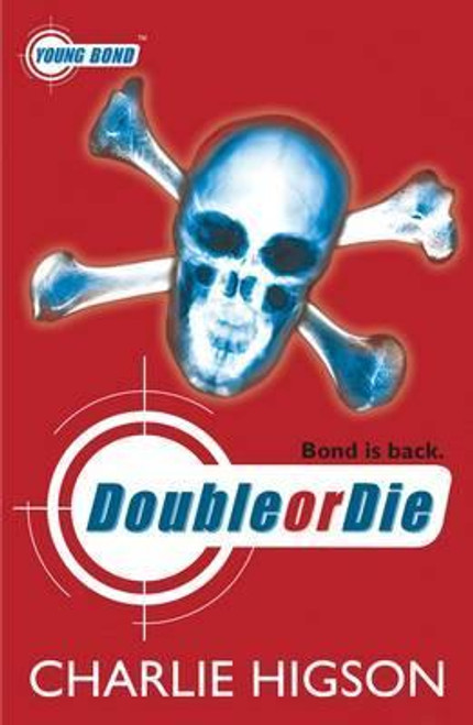 Higson, Charlie / Young Bond: Double or Die ( Book 3 )