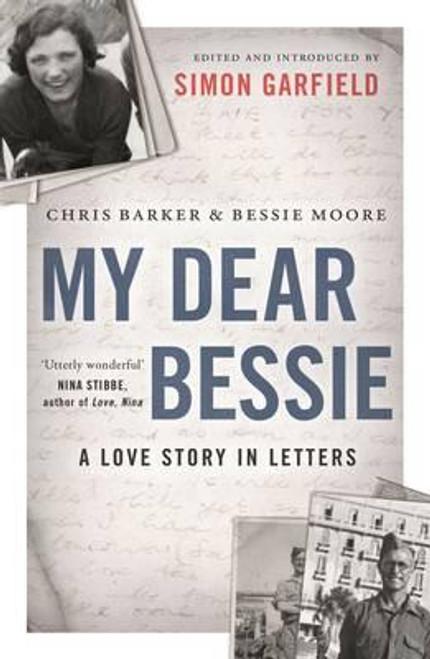 Garfield, Simon / My Dear Bessie: A Love Story in Letters