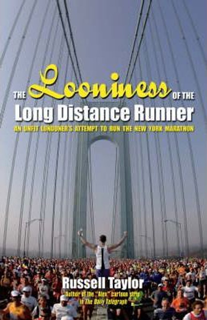 Taylor, Russell / The Looniness of the Long Distance Runner