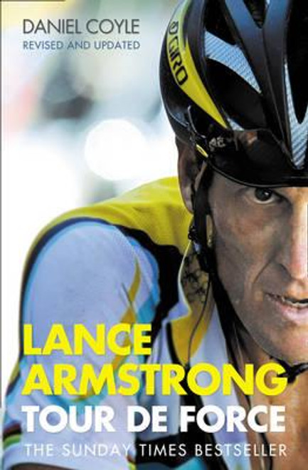 Coyle, Daniel / Lance Armstrong: Tour De Force