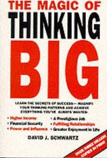 Schwartz, David J. / The Magic of Thinking Big