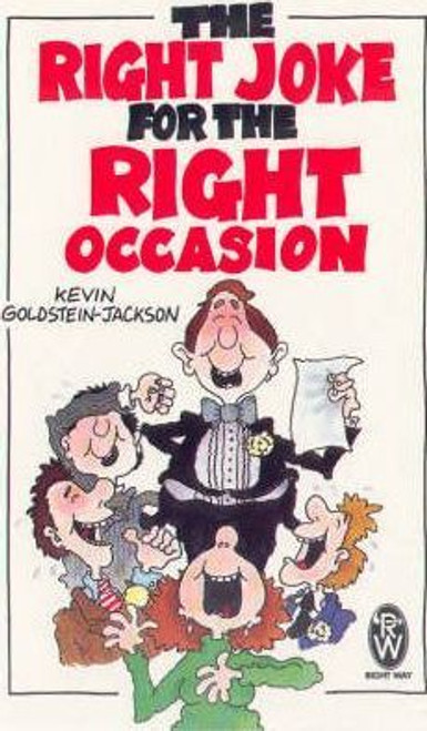Goldstein Jackson, Kevin / The Right Joke for the Right Occasion