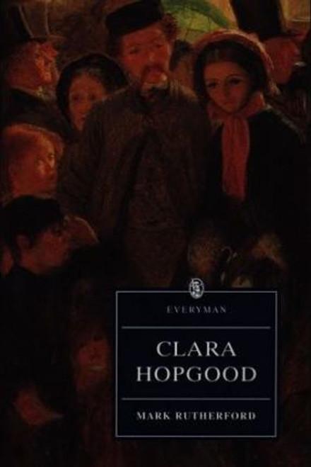 Rutherford, Mark / Clara Hopgood