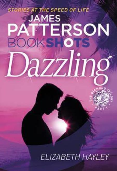 Patterson, James / Dazzling: BookShots