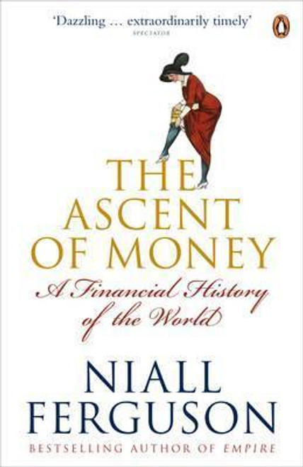 Ferguson, Niall / The Ascent of Money: A Financial History of the World