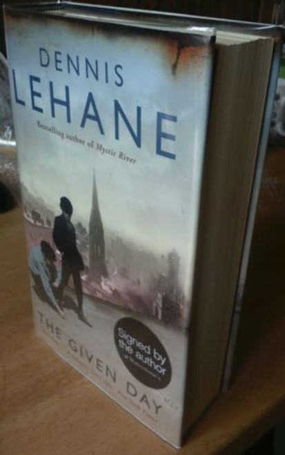 Lehane, Dennis - SIGNED The Given Day HB UK First Edition 2008 Boston Family Epic.