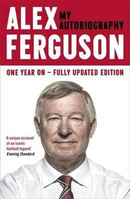 Ferguson, Alex / Alex Ferguson My Autobiography