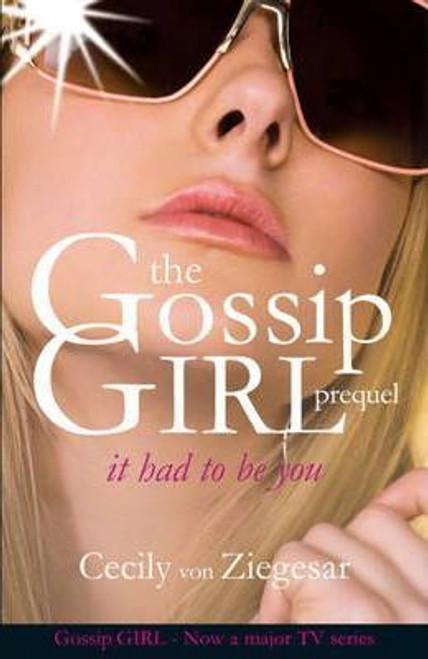 Von Ziegesar, Cecily / Gossip Girl: It Had To Be You