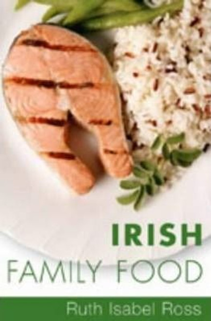 Ross, Ruth Isabel / Irish Family Food