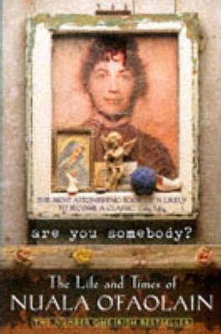 O'Faolain, Nuala / Are You Somebody? The Life and Times of Nuala O'Faolain