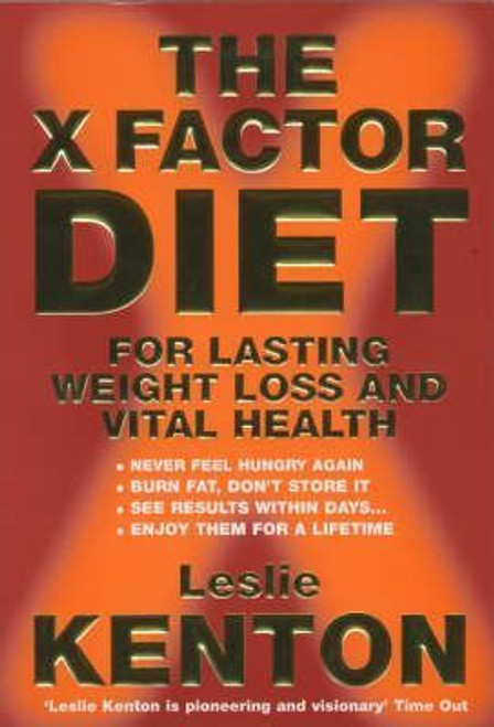 Kenton, Leslie / The X-factor Diet: For Lasting Weight Loss and Vital Health (Large Paperback)