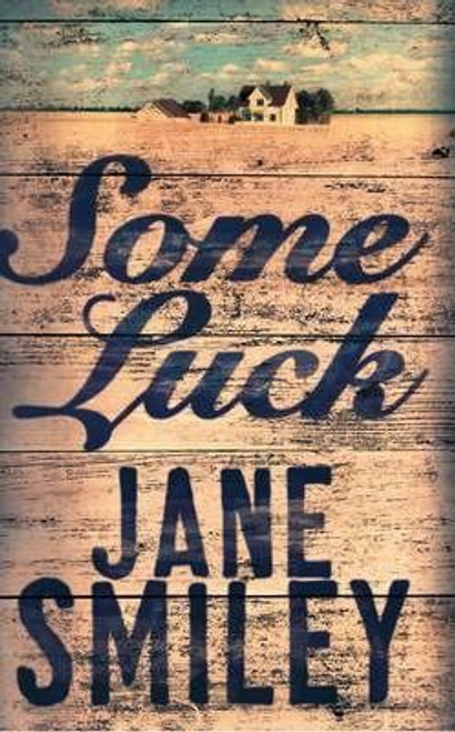 Smiley, Jane ,  Some Luck (Large Paperback)