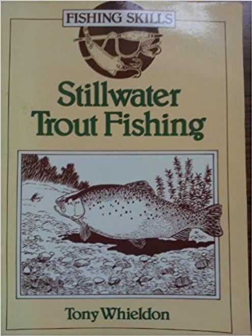Whieldon, Tony / Stillwater Trout Fishing (Fishing Skills) (Large Paperback)