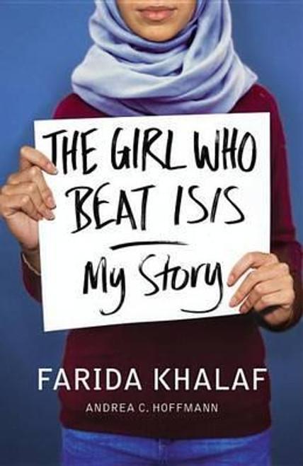 Khalaf, Farida / The Girl Who Beat ISIS (Large Paperback)