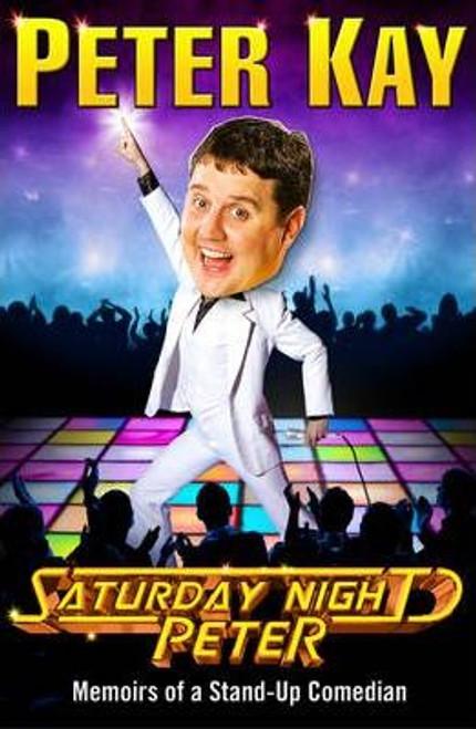 Kay, Peter / Saturday Night Peter (Large Paperback)