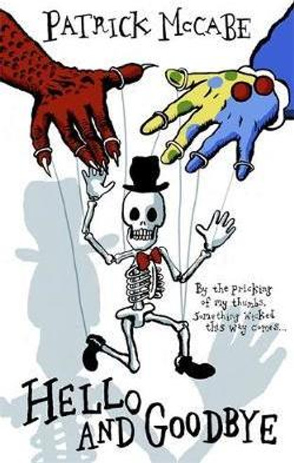 McCabe, Patrick / Hello and Goodbye : Hello Mr Bones / Goodbye Mr Rat (Large Paperback)